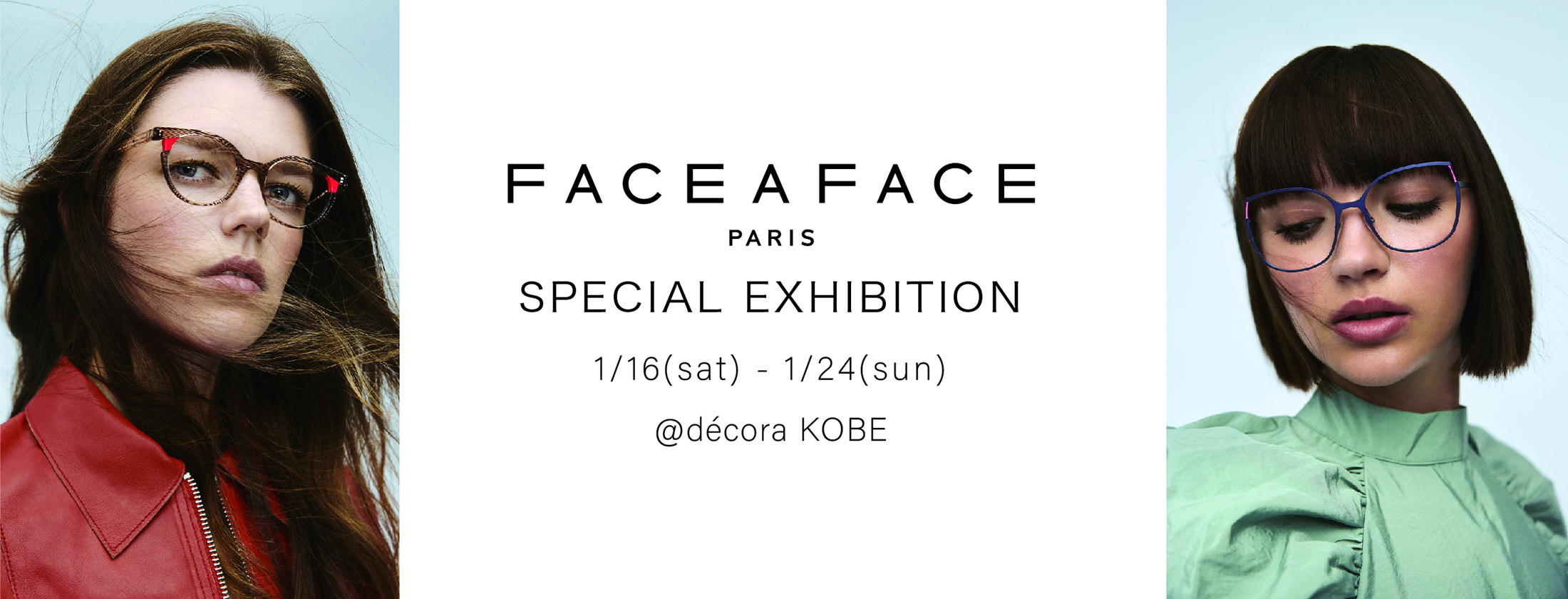 """FACE A FACE SPECIAL EXHIBITION @decora KOBE"""""""